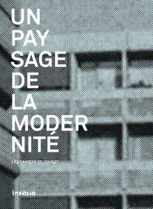 Un paysage de la modernité - Infolio - 9782884743853 -