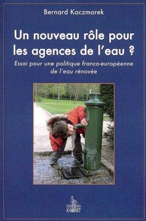Un nouveau rôle pour les agences de l'eau ? - johanet - 9782900086599 -