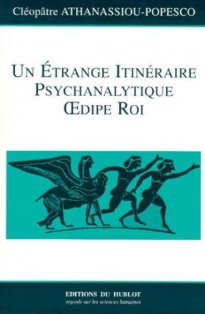 Un étrange itinéraire psychanalytique Oedipe Roi - Hublot - 9782912186096 -