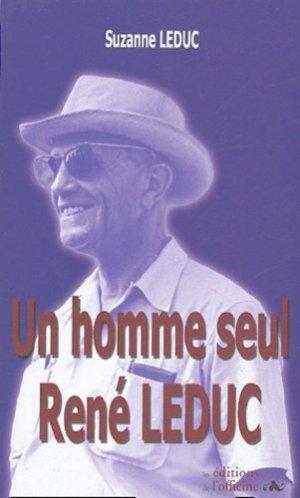 Un homme seul . René Leduc - de l'officine - 9782914614436 -