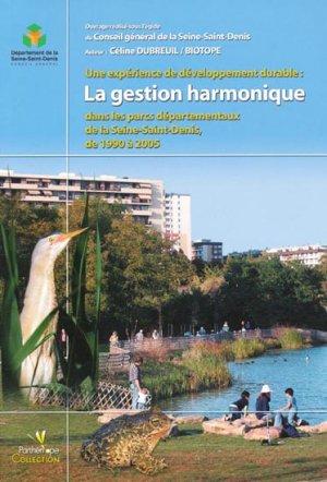 Une expérience de développement durable : la gestion harmonique dans les parcs départementaux de la Seine-Saint-Denis, de 1990 à 2005 - biotope - 9782914817158 -