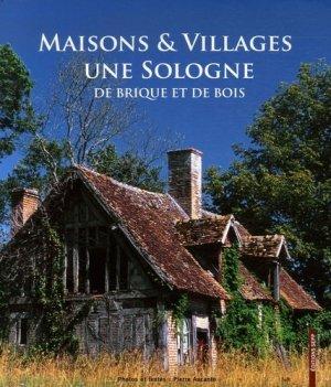 Une Sologne de brique et de bois. Maisons & Villages - Editions SEPP - 9782915322446 -