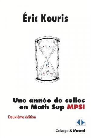 Une année de colles en math sup MPSI - calvage et mounet - 9782916352695 -