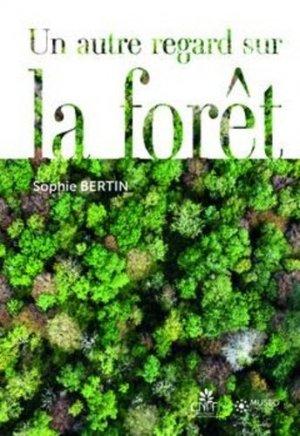 Un autre regard sur la forêt - Institut pour le Développement Forestier - 9782916525648 -