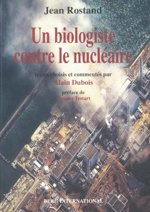 Un biologiste contre le nucléaire - berg international - 9782917191491 -