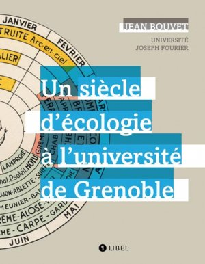 Un siècle d'écologie à l'université de Grenoble - libel - 9782917659151 -