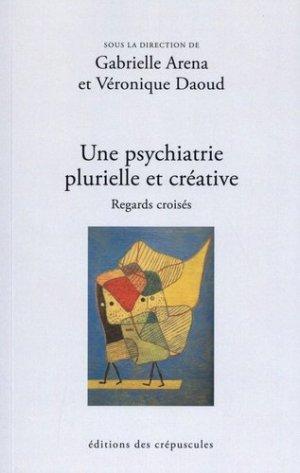 Une psychiatrie plurielle et créative - des crepuscules - 9782918394662