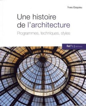 Une histoire de l'architecture : programmes, techniques, styles - ref.2c - 9782918582298 -