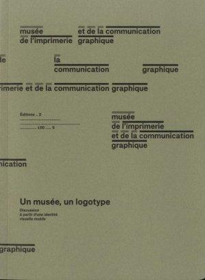 Un musée, un logotype. Discussion à partir d'une identité visuelle mobile - Editions deux-cent-cinq - 9782919380244 -