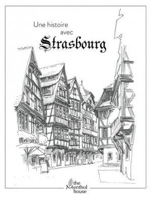 Une histoire avec Strasbourg - The Menthol House - 9782919945955 -