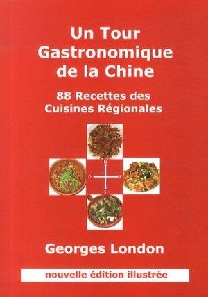Un tour gastronomique de la Chine. 88 recettes des cuisines régionales - Georges London - 9782954460802 -
