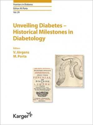 Unveiling Diabetes - Historical Milestones in Diabetology - karger  - 9783318067330 -