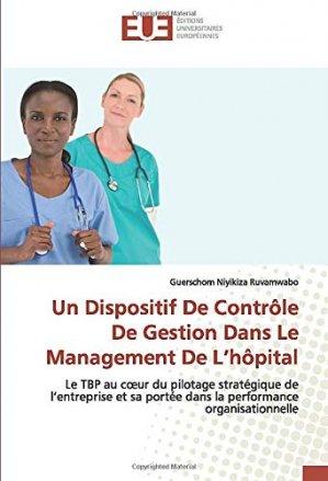Un dispositif de contrôle de gestion dans le management de l'hôpital - editions universitaires europeennes - 9786139548804 -