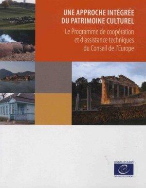 Une approche intégrée du patrimoine culturel. Le programme de coopération et d'assistance techniques du Conseil de l'Europe - Conseil de l'Europe - 9789287188571 -