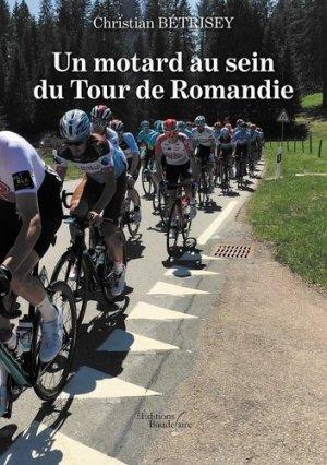 Un motard au sein du Tour de Romandie - baudelaire editions - 9791020337849 -