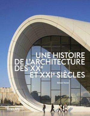 Une histoire de l'architecture des XXème et XXIème siècles - beaux arts - 9791020401052 -