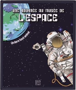 Une journée au musée de l'espace - quatre fleuves - 9791026402190 -