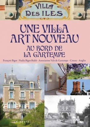 Une villa Art nouveau au bord de la Gartempe - geste - 9791035304799 -