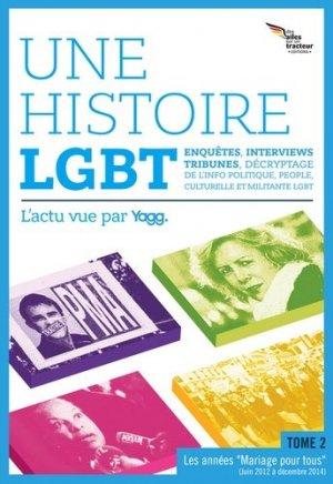 Une histoire LGBT, l'actu vue par Yagg. Tome 2, Les années