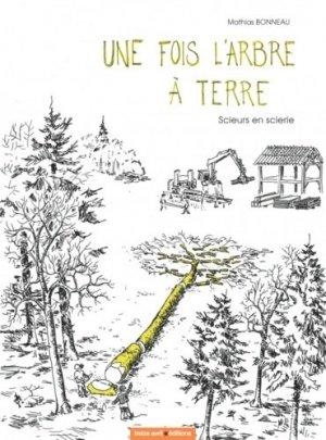 Une fois l'arbre à terre - Treize Avril Editions - 9791091383059 -