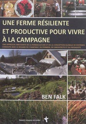 Une ferme résiliente et productive pour vivre à la campagne - imagine un colibri - 9791095250029 -
