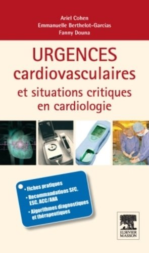 Urgences cardiovasculaires et situations critiques en cardiologie - elsevier / masson - 9782294711961 -