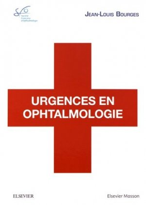 Urgences en ophtalmologie - elsevier / masson - 9782294753954 -