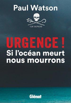 Urgence ! Si l'océan meurt nous mourrons - glenat - 9782344013571 -