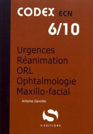 Urgences Réanimation Orl Ophtalmologie Maxillo Faciale - s editions - 9782356401786 -