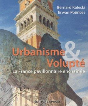Urbanisme & volupté. La France pavillonnaire enchaînée - apogee - 9782843983719 -
