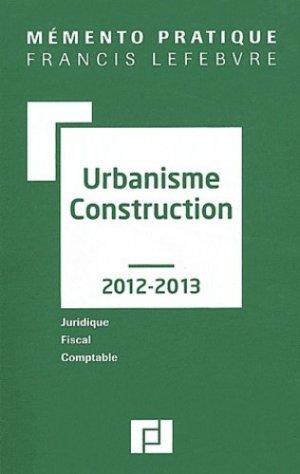 Urbanisme construction  édition 2012-2013 - francis lefebvre - 9782851159045 -