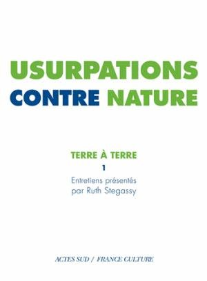 Usurpations contre nature - actes sud / france culture - 9782330005122 -