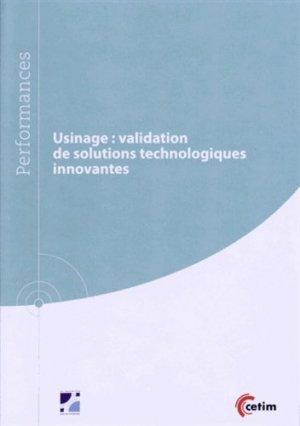 Usinage : validation de solutions technologiques innovantes - Centre techniques des industries mécaniques - 9782368940280 -