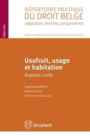 Usufruit, usage et habitation. Aspects civils - bruylant - 9782802743927 -