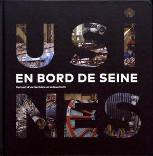 Usines en bord de Seine. Portrait d'un territoire en mouvement - Editions Octopus - 9782900314005 -