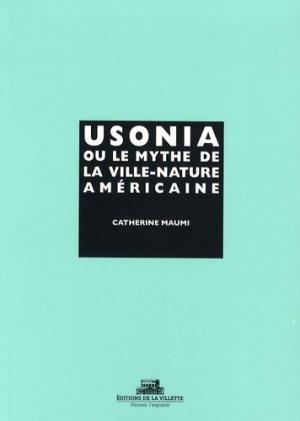 Usonia ou le mythe de la ville-nature américaine - de la villette - 9782915456424 -