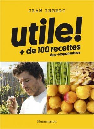 Utile ! - + de 100 recettes éco-responsables - flammarion - 9782081392588 -