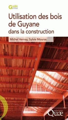 Utilisation des bois de Guyane pour la construction - quae  - 9782759203581 -