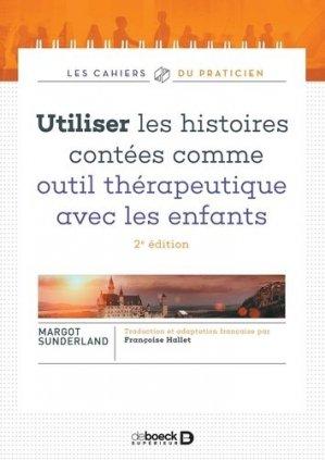 Utiliser les histoires contées comme outil théraputique avec les enfants - De Boeck supérieur - 9782807328228 -