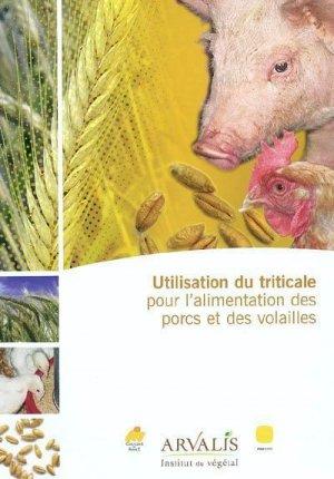 Utilisation du triticale pour l'alimentation des porcs et des volailles - arvalis - 9782864926481 -