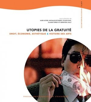 Utopies de la gratuité. Droit, économie, esthétique et histoire des arts - presses universitaires de strasbourg - 9791034400393 -