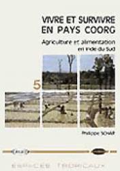 Vivre et survivre en pays Coorg Agriculture et alimentation en Inde du sud - presses universitaires de bordeaux - 9782906621206 -