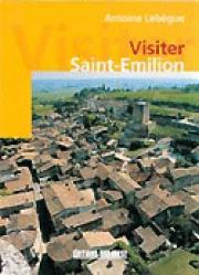 Visiter Saint-Émilion - sud ouest - 9782879011820 -