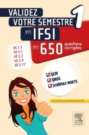 Validez votre semestre 1 en IFSI en 650 questions corrigées - elsevier / masson - 9782294740855 -
