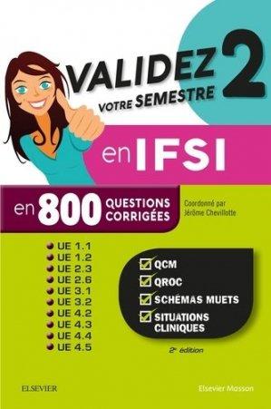 Validez votre semestre 2 en IFSI en 800 questions corrigées - elsevier / masson - 9782294758225 -