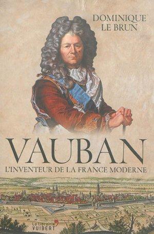 Vauban - L'inventeur de la France moderne - vuibert - 9782311101126 -
