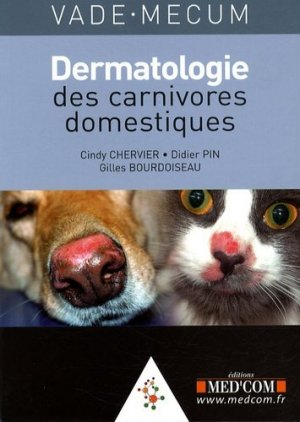 Vade-mecum de dermatologie des carnivores domestiques - Med'Com - 9782354030056 -