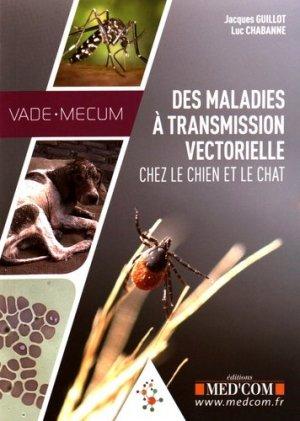 Vade-mecum des maladies à transmission vectorielle chez le chien et le chat - med'com - 9782354032319 -