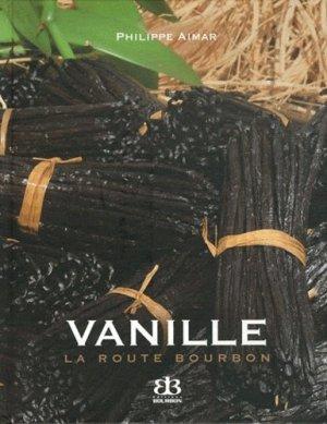 Vanille, la route bourbon - bourbon - 9782363240002 -