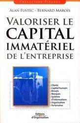 Valoriser le capital immatériel de l'entreprise - Editions d'Organisation - 9782708136656 -